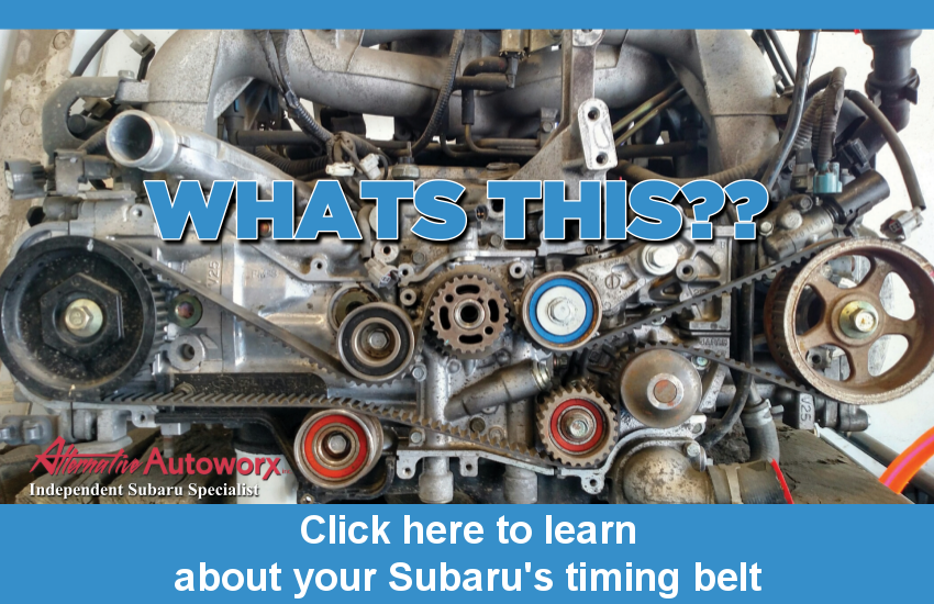 What's This? Click here to learn about your Subarus timing belt